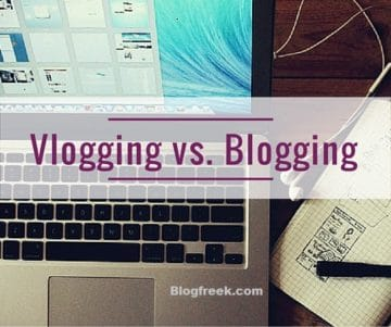 VLOGGING VS BLOGGING